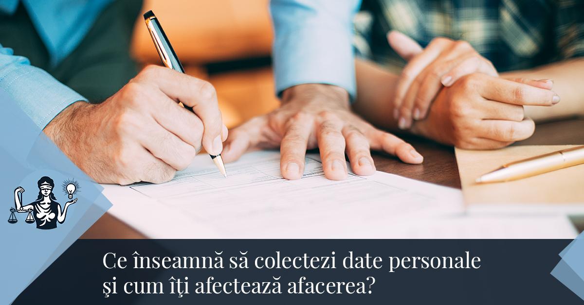 Ce înseamnă să colectezi date personale și cum îți afectează afacerea?